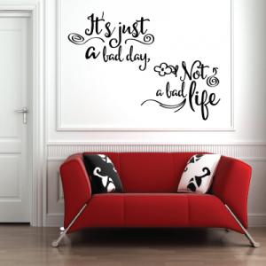 # Αυτοκόλλητο τοίχου just a bad day not a bad life - Sticker Box